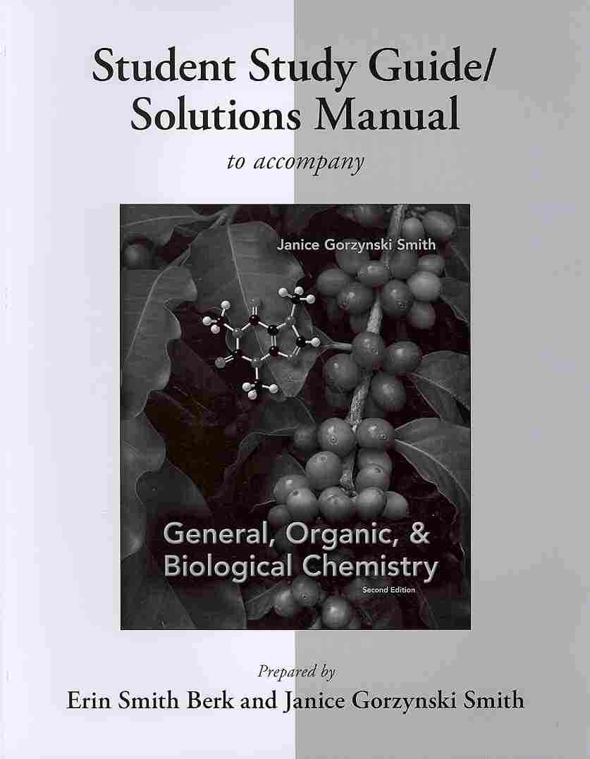 McGraw-Hill Science/Engineering/Math Student Study Guide/Solutions Manual to Accompany General, Organic & Biological Chemistry (2nd Edition) by Smith, Janice/ Berk, at Sears.com