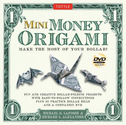 Mini Money Origami Kit By LaFosse, Michael G./ Alexander, Richard L.